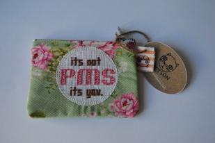 its not PMS its you. 12,5 x 9cm SÅLD